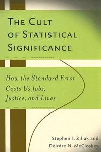 Ziliak_cult_of_statistical_signific